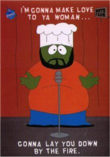 South Park Chef Make Love To Ya Woman By The Fire Magnet HM4