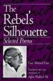 img - for The Rebel's Silhouette: Selected Poems book / textbook / text book