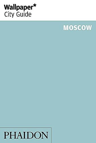 Wallpaper* City Guide Moscow 2014 (Wallpaper Guides) (Wallpaper Guide 2014)