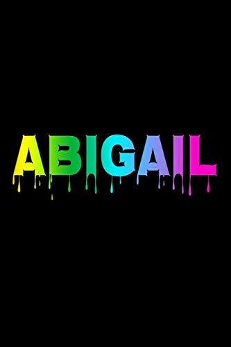 Abigail: Personalized Slime Name Notebook - Dripping Rainbow Lined Note Book for Girls Named Abigail - Pink Purple Blue Green Yellow Novelty Notepad ... Daughter, Granddaughter or Friend - Size ()