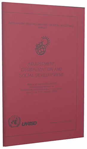 Adjustment, Globalization and Social Development (Report of the UNRISD/UNDP international seminar on Economic Restructuring and Social Policy, New York, 11-13 January 1995)