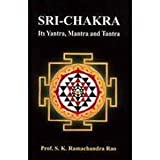 Sri-Chakra Its Yantra, Mantra and Tantra