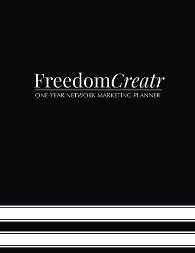 FreedomCreatr: One-Year Network Marketing Planner