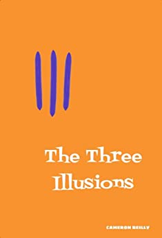 The Three Illusions by [Reilly, Cameron]