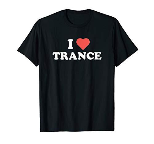 (TRANCE Music Shirts | I LOVE TRANCE Shirts T-Shirt)