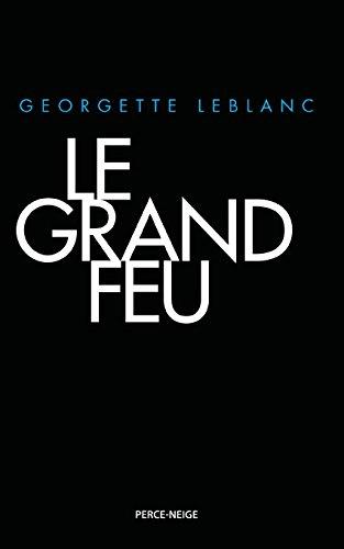 Le Grand Feu  [LeBlanc, Georgette] (Tapa Blanda)