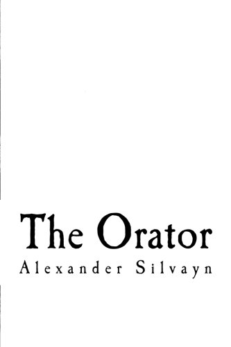 The Orator: The Mirror of Eloquence