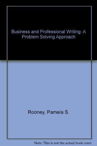 Business and Professional Writing: A Problem-Solving Approach