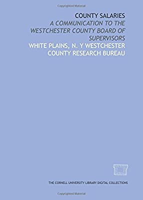 County Salaries: a communication to the Westchester County Board of Supervisors