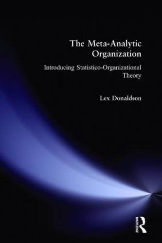 The Meta-Analytic Organization: Introducing Statistico-Organizational Theory