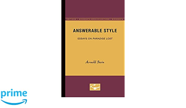 com answerable style essays on paradise lost  com answerable style essays on paradise lost 9780816658725 arnold stein books