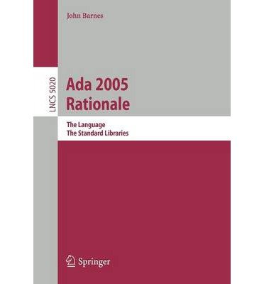 Ada 2005 Rationale: The Language, the Standard Libraries (Lecture Notes in Computer Science) (Paperback) - Common ebook