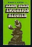 Handy Dandy Evolution Refuter, Robert E. Kofahl, 0892930403