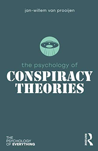 The Psychology of Conspiracy Theories (The Psychology of Everything)