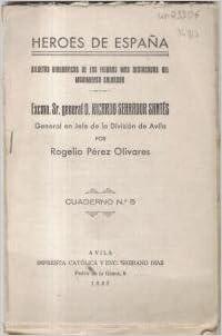 Héroes de España. Excmo. Sr. general D. Ricardo Serrador Santés. General en jefe de la División de ávila. Cuaderno N? 5: Amazon.es: PÉREZ OLIVARES, Rogelio: Libros