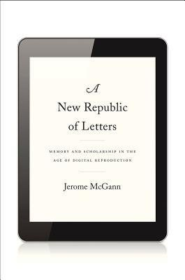 Download [(A New Republic of Letters: Memory and Scholarship in the Age of Digital Reproduction)] [Author: Jerome J. McGann] published on (March, 2014) ebook