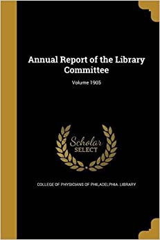 Annual Report of the Library Committee: Volume 1905