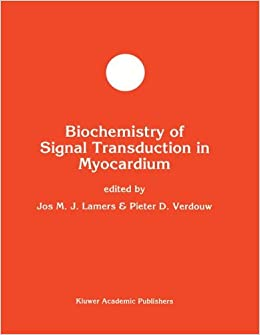 Biochemistry Of Signal Transduction In Myocardium por Jos M. J. Lamers epub