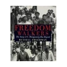Freedom Walkers: The Story of the Montgomery Bus Boycott (Bank Street College of Education Flora Stieglitz Straus Award (Awards)) by Russell Freedman (30-Sep-2006) Hardcover