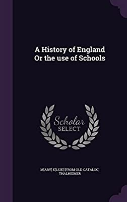 A History of England or the Use of Schools