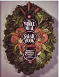 The Whole Meal Salad Book, Frances S. Goulart, 0917657241