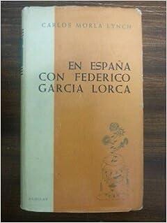EN ESPAÑA CON FEDERICO GARCIA LORCA: Amazon.es: Carlos Morla Lynch: Libros