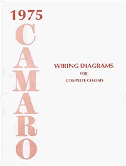 chevy camaro wiring diagram 1975 camaro complete set of factory electrical wiring diagrams 2010 chevy camaro wiring diagram factory electrical wiring diagrams