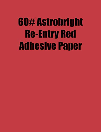 Spinnaker Coating Astrobright Re-Entry Red 60# Adhesive Paper, Strip-Tac Plus, Permanent, 8.5 x 11, 100 Sheets/Box ()