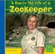 A Day in the Life of a Zookeeper (Community Helpers at Work)