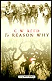 To Reason Why, C. W. Reed, 0708946844