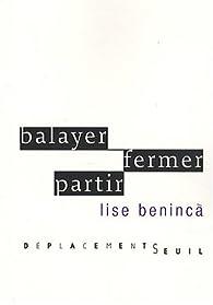 Balayer, fermer, partir par Lise Beninca