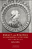 Papacy and Politics in Eighteenth-Century Rome : Pius VI and the Arts, Collins, Jeffrey, 0521809436