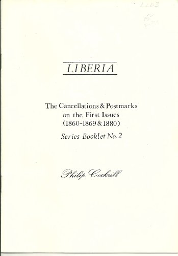 LIBERIA The Cancellations & Postmarks on the First Issues (1860-1869 & (1862 First Issue)