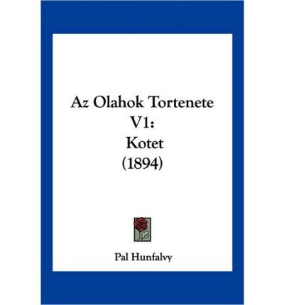 Download AZ Olahok Tortenete V1: Kotet (1894) (Paperback)(Hebrew) - Common pdf