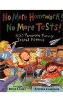 No More Homework! No More Tests: Kids' Favorite Funny School Poems
