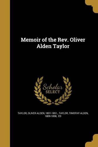 Memoir of the REV. Oliver Alden Taylor