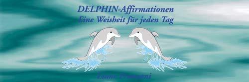 Delphin-Affirmationen. Eine Weisheit für jeden Tag