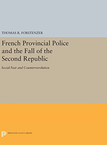 French Provincial Police and the Fall of the Second Republic: Social Fear and Counterrevolution