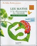 Les maths à la découverte du monde, CE1 : Fichier de mathématiques