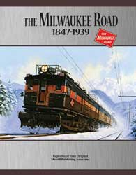 The Milwaukee Road 1847-1939: Reprint of the original CMStP&P history of the lines (Road Milwaukee History)