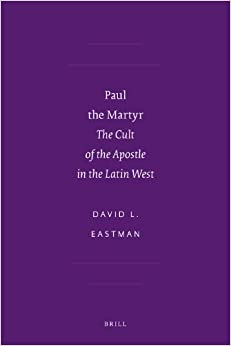 Paul the Martyr (Sbl - Writings from the Greco-Roman World Supplements)