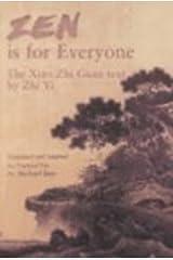 Zen Is for Everyone: The Xiao Zhi Guan Text by Zhi Yi Paperback