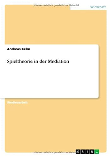 Book Spieltheorie in der Mediation by Andreas Kelm (2010-03-28)