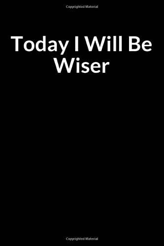 Today I Will be Wiser: A Rectal Cancer Treatment Overcomer and Survivor Prompt Lined Writing Journal Notebook
