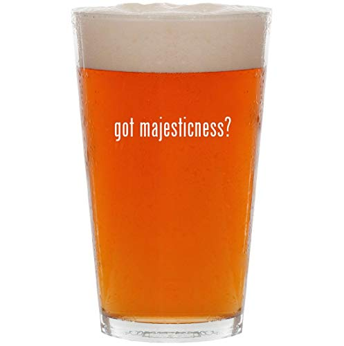 (got majesticness? - 16oz All Purpose Pint Beer Glass)