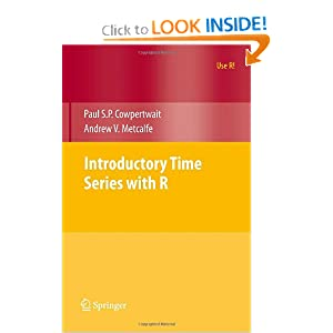 Introductory Time Series with R (Use R!) Paul S. P. Cowpertwait and Andrew V. Metcalfe