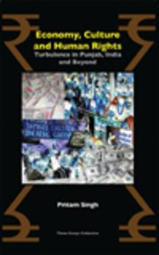 Download Economy, Culture and Human Rights: Turbulence in Punjab, India and Beyond pdf epub