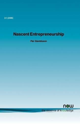 Nascent Entrepreneurship: Empirical Studies and Developments (Foundations and Trends(r) in Entrepreneurship) pdf