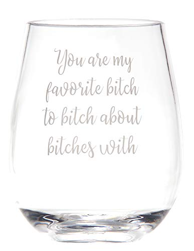 Offbeat Gifts You're My Favorite Bitch - Cute Funny Wine Glass Saying - Best Friend Unbreakable Stemless Plastic Wine Glass - Best Friend Gifts - Shatterproof Outdoor Use - Unique Gag Gift for Women (Cute Gifts For My Best Friend)
