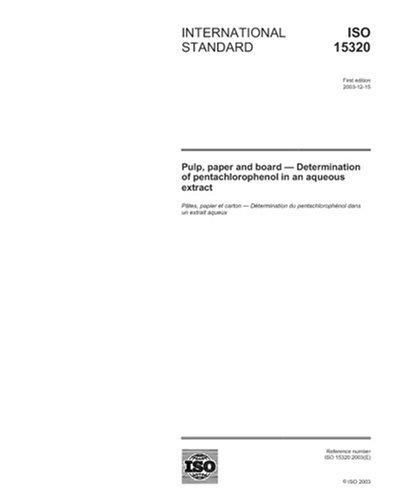 Download ISO 15320:2003, Pulp, paper and board - Determination of pentachlorophenol in an aqueous extract pdf epub